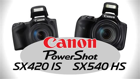 Canon PowerShot SX420 IS & SX540 HS - First Look by Cameta