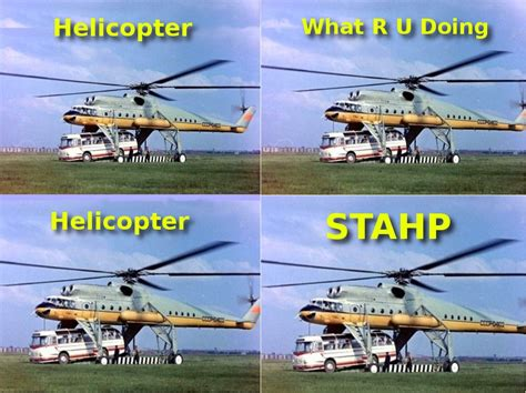 Helicopter STAHP   Stahp   Know Your Meme