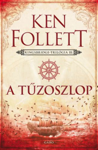 Ken Follett: A tűzoszlop - Kingsbridge-trilógia III